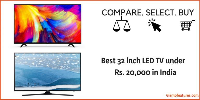 Best 32 inch LED TV under Rs 20,000 in India (2019) | Gizmofeatures