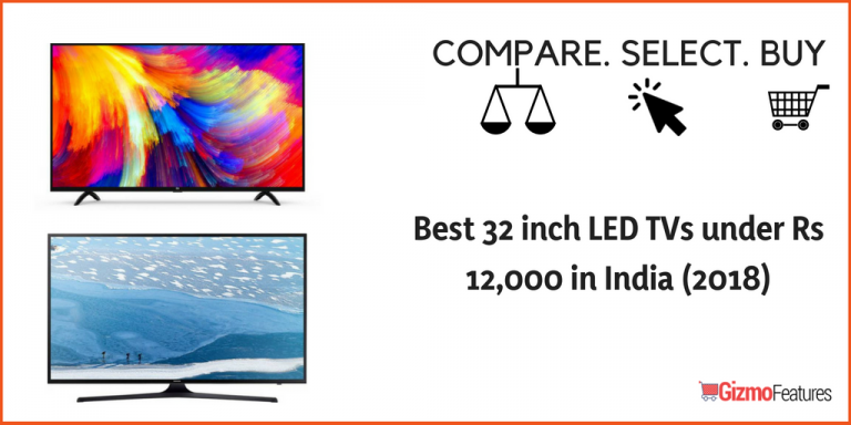 Best 32 inch LED TVs under Rs 12,000 in India (2019) | Gizmofeatures