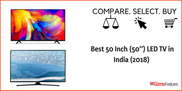 Top 10 Best 50 Inch LED TV in India (Jan 2019) | Gizmofeatures