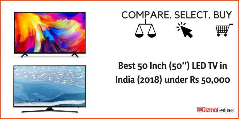 Best 50 Inch LED TV under Rs 50,000 in India (2019) | Gizmofeatures