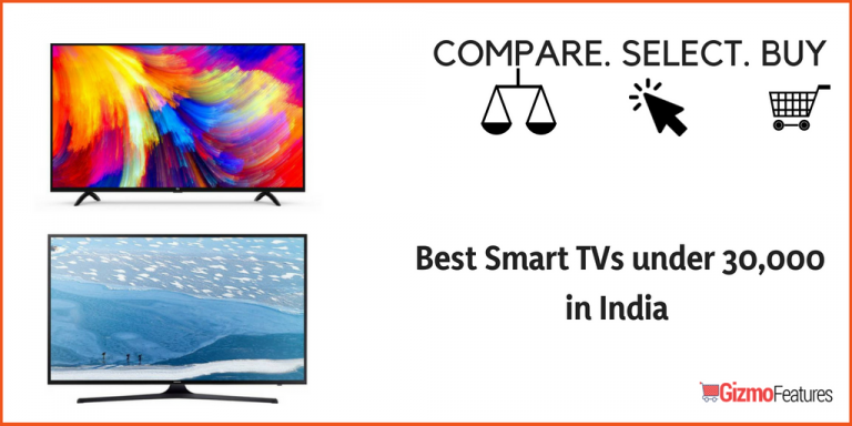 Best LED TVs under Rs 30,000 in India (2019) | Gizmofeatures