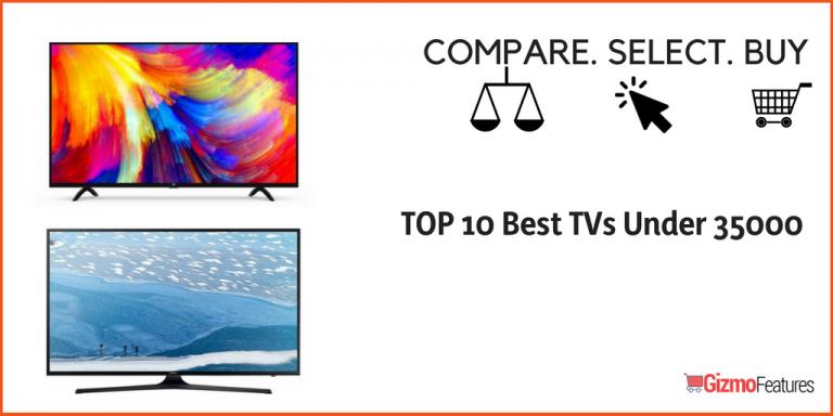 TOP 10 Best TVs Under 35000 in India (2019) | Gizmofeatures