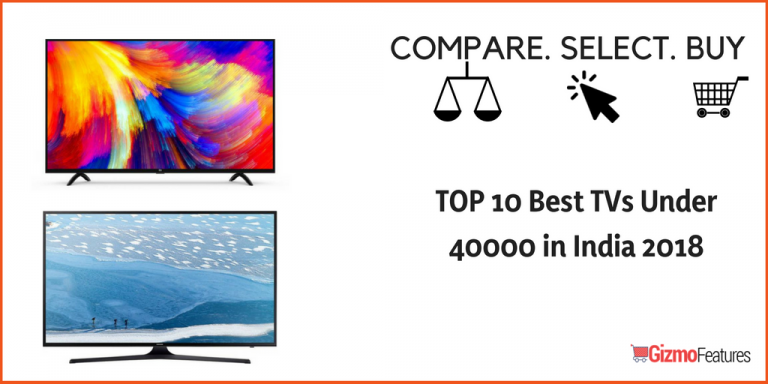 Best LED TV Under 40000 in India | Aug 2019 | Gizmofeatures
