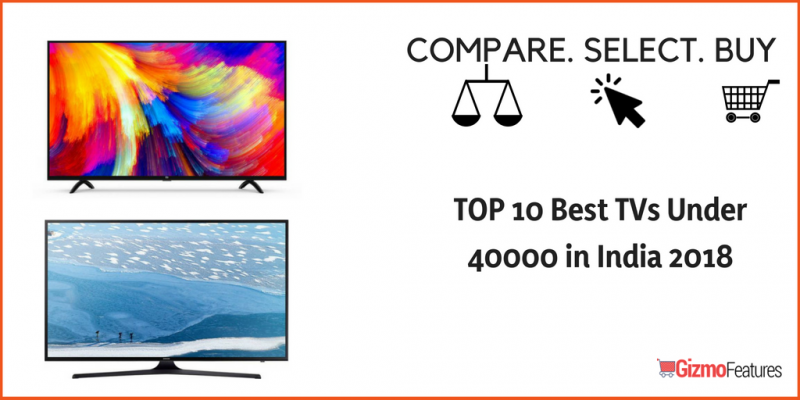 TOP-10-Best-TVs-Under-40000-in-India-2018