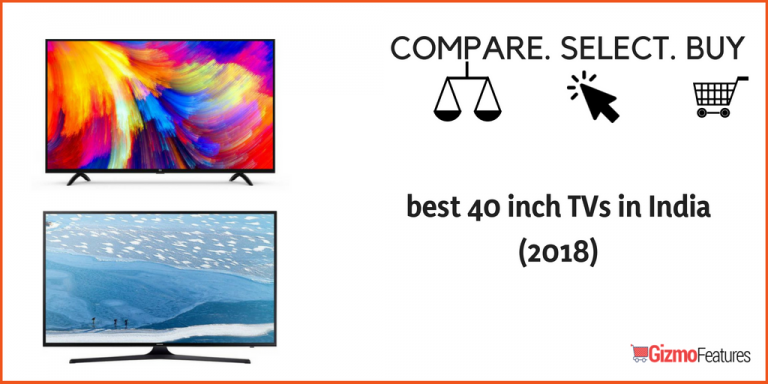 Fourteen Best 40 inch TVs in India (2019) | Gizmofeatures