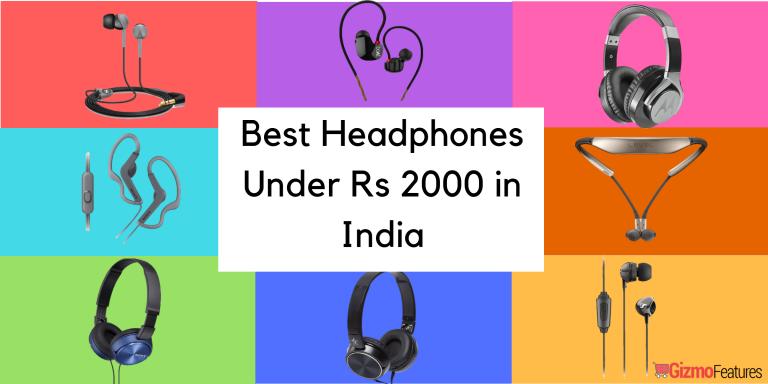 Best Headphones Under 2000 Rs in India | Aug 2019 | Gizmofeatures