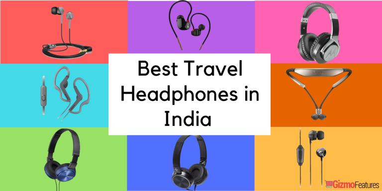 Best Travel Headphones in India (2019) | Gizmofeatures