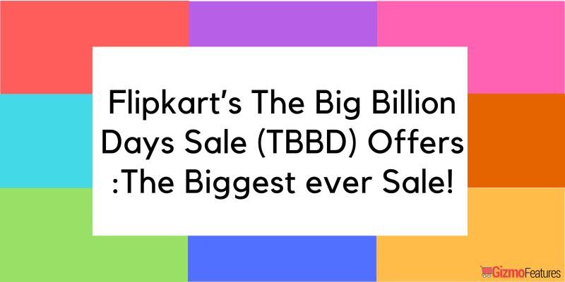 Flipkart's-The-Big-Billion-Days-Sale-TBBD-Offers -The-Biggest-ever-Sale